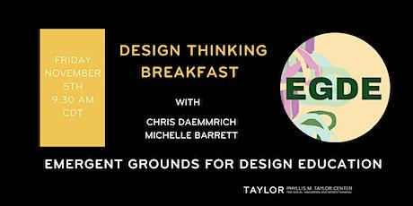 November Design Thinking Breakfast with Michelle Barrett + Chris Daemmrich tickets