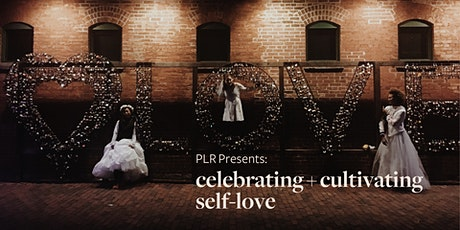 PLR Toronto Presents: Celebrating & Cultivating Self-love tickets