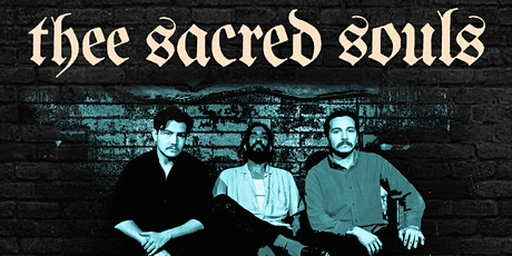 THEE SACRED SOULS w/LOS YESTERDAYS - 2ND NIGHT ADDED!! tickets