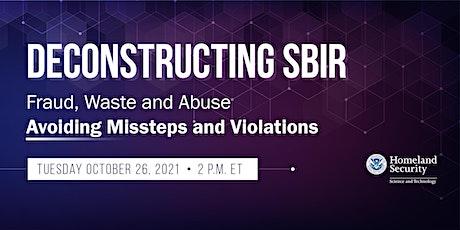Deconstructing SBIR | Fraud, Waste, and Abuse: Webinar tickets