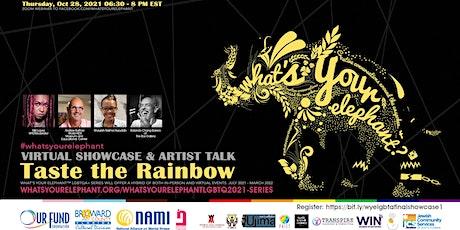 What's Your Elephant - Taste the Rainbow Virtual Showcase & Artist Talk tickets