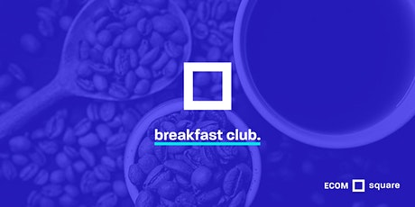 ECOMsquare Breakfast Club tickets