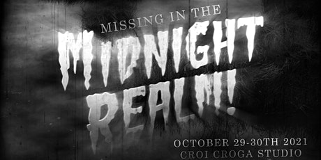 Croi Croga Presents: Missing in the Midnight Realm tickets