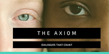 THE AXIOM   DIALOGUES THAT COUNT SERIES OCT-DEC 2021 tickets