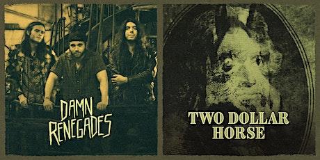 Damn Renegades + Two Dollar Horse at Rivet! tickets