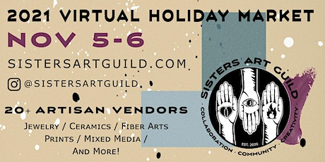Sisters Art Guild Virtual Holiday Market 2021 tickets