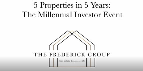 How to Acquire 5 Properties in 5 Years: The Millennial Investor Event tickets