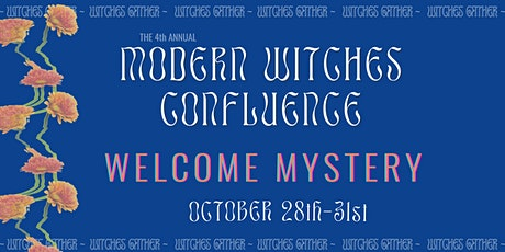Modern Witches Confluence: Welcome Mystery tickets