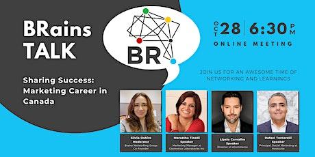 BRains TALK:  Sharing Success: Marketing Career in Canada tickets