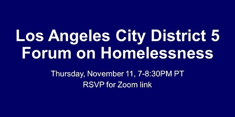 Homelessness Forum #2 for the Candidates to LA City Council District 5 tickets
