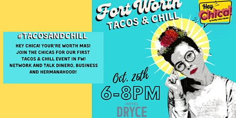 Tacos & Chill Fort Worth Mas! tickets
