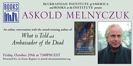 Askold Melnyczuk: The Man Who Would Not Bow and Other Stories tickets