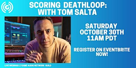 Scoring Deathloop : with Tom Salta tickets