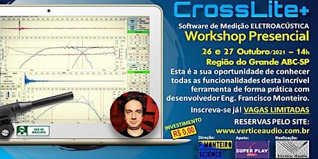 WORKSHOP SOFTWARE CROSSLITE+ com Eng. Francisco Monteiro ingressos