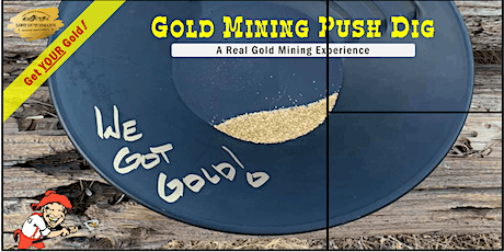 Gold Prospecting Adventure – Get Your Gold at a Gold Mining Push Dig! tickets