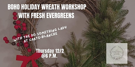 Boho Holiday Wreath Workshop at carte blanche Kalamazoo tickets