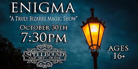 Enigma: Bizarre Magic Show tickets