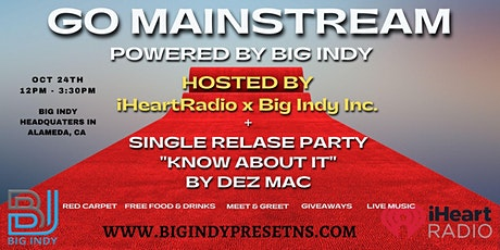 Go Mainstream (Interactive panel hosted by Big Indy x IheartRadio) tickets