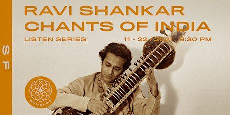 Ravi Shankar - Chants of India : LISTEN | Envelop SF (9:30pm) tickets