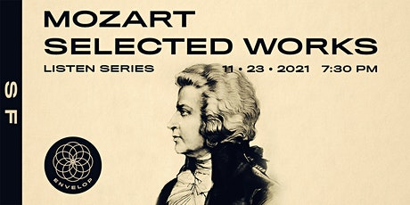 Mozart - Selected Works : LISTEN | Envelop SF (7:30pm) tickets