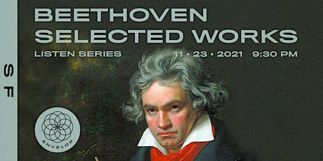 Beethoven - Selected Works : LISTEN | Envelop SF (9:30 pm) tickets