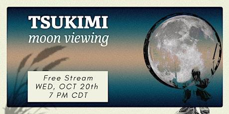 Tsukimi: Moon Viewing Stream biglietti