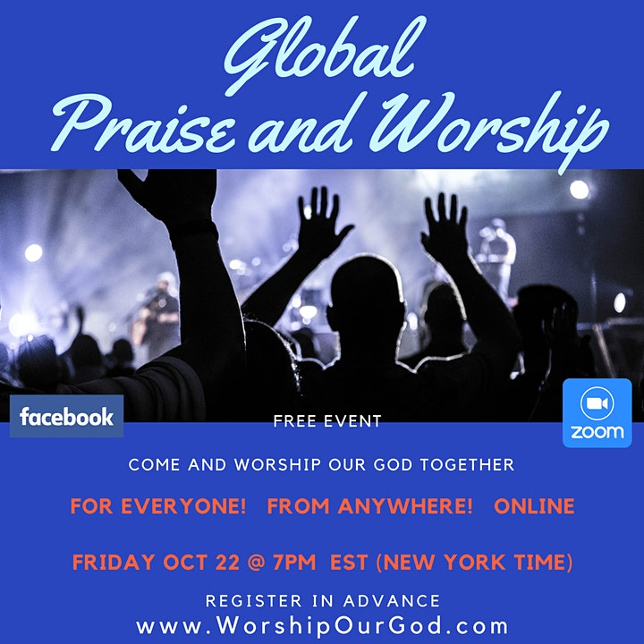Global Praise &  Worship (Free Event Every Friday)  Oct.22nd @ 7 PM EST image