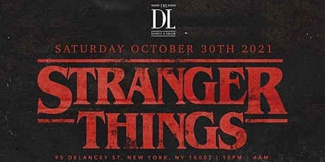 STRANGER THINGS @ THE DL ROOFTOP - SAT. OCT. 30th tickets