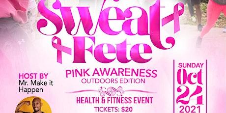 Sweat FetePink Awareness Health & Fitness EventOutdoor  Edition tickets