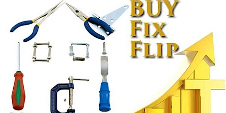 LEARN HOW TO FIX AND FLIP PROPERTIES tickets