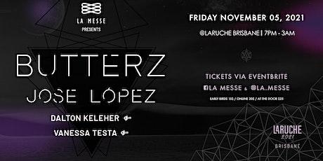 La Messe (Brisbane) presents Butterz tickets
