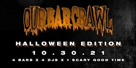 Our Bar Crawl - Halloween Edition tickets