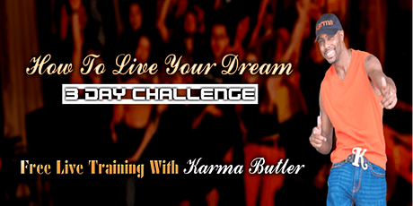 How To Live Your Dream - 3 Day Challenge - Live Training Event entradas