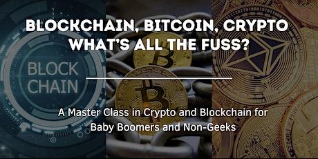 Blockchain, Bitcoin, Crypto!  What's all the Fuss?~~~ Fairfield, CA tickets