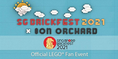 Singapore Brickfest 2021 - Official LEGO® Fan Exhibition at ION Orchard tickets