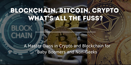 Blockchain, Bitcoin, Crypto!  What's all the Fuss?~~~ San Jose, CA tickets