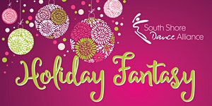 South Shore Dance Alliance: Holiday Fantasy
