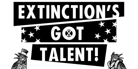 Extinction's Got Talent!  A Variety Night Fundraiser for Climate Justice tickets