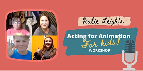 Voice Acting for KIDS tickets