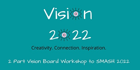Vision 2022 (1 of 2) Create your own success Vision Board Workshop tickets