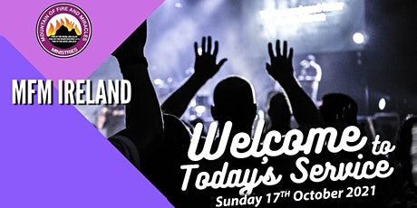 MFM IRELAND SUNDAY SERVICE - 17TH OCTOBER 2021 tickets