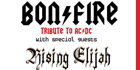 Bon Fire with Rising Elijah @ the Whisky - A Go Go tickets