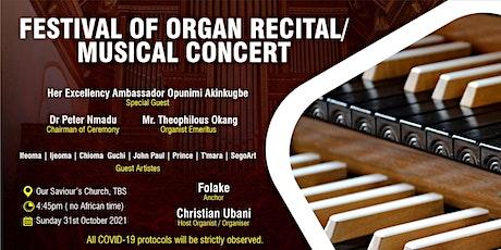 FESTIVAL OF ORGAN RECITAL / MUSICAL CONCERT tickets