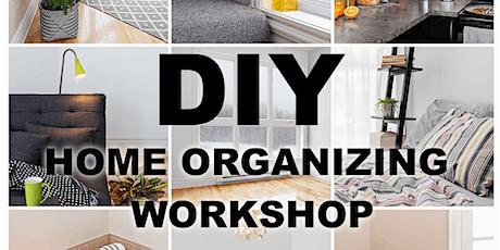 DIY - Home Organizing Workshop tickets