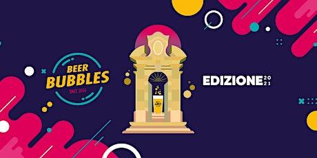 Beer Bubbles · Festival delle Birre Artigianali - 2021 biglietti