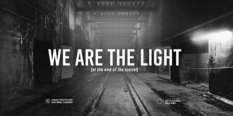 We Are The Light (at the end of the tunnel) tickets
