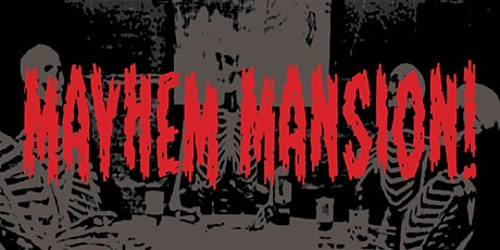 Mayhem Mansion! tickets