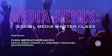 Media Remix: Social Media Masterclass tickets