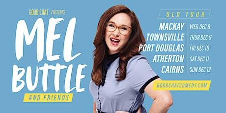 Mel Buttle & Friends - LIVE in Cairns! tickets