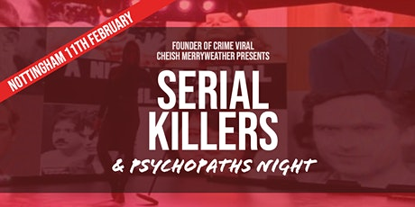 Serial Killers and Psychopaths Night - Nottingham tickets